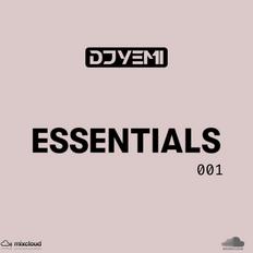 DJYEMI - ESSENTIALS 001  @DJ_YEMI