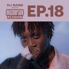 MASHUP360 MIXSHOW - Episode 18