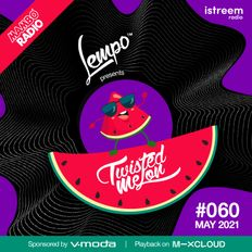 060 Twisted Melon // MAY 2021 // Cafe Mambo // iStreem