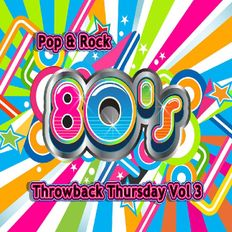 80's Throwback Thursday Vol 3 (Pop & Rock)