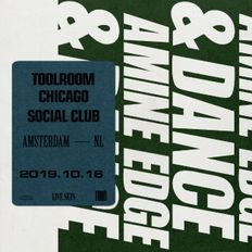 2019.10.16 - Amine Edge & DANCE @ Toolroom - Chicago Social Club, Amsterdam, NL