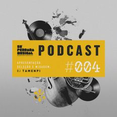Só Pedrada Musical Podcast | #4 | (by DJ Tamenpi)