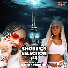 @DJShortyBless - Shorty Selection Vol 4 [Hip Hop & Drill]