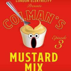 London Elek presents Mustard Mix Episode 3