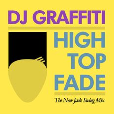 High Top Fade [The New Jack Swing Mix] - Live from Alley Bar