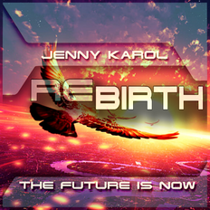 Jenny Karol - ReBirth.The Future is Now ! 156 [August 2021]