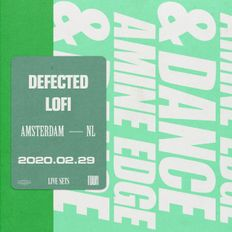 2020.02.29 - Amine Edge & DANCE @ Defected - Lofi, Amsterdam, NL