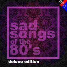 SAD SONGS OF THE 80'S : 3 - DELUXE EDITION
