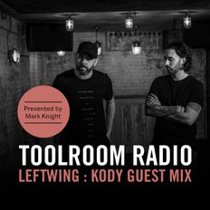 Toolroom Radio EP471 - Leftwing : Kody Guest Mix
