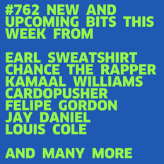 #762 NEW CARDOPUSHER | CHANCE THE RAPPER | EARL SWEATSHIRT | KAMAAL WILLIAMS | LORD & DEGO ...