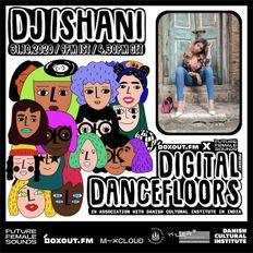 Digital Dancefloors - DJ Ishani [31-10-2020]