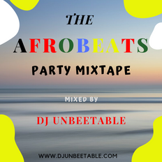 THE AFROBEATS PARTY MIXTAPE 2019