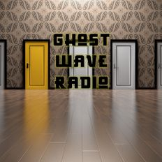 Ghost Wave Radio: The Alternative Hour