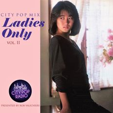 City Pop Radio presents Ladies Only - vol. II