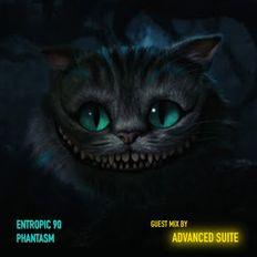 """Entropic 90 - """"Phantasm"""" (guest mix by Advanced Suite)"""