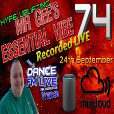 Mr Gee's Essential Vibe Show 74 on Mixcloud LIVE & Dancefmlive Trance (24th September 20)