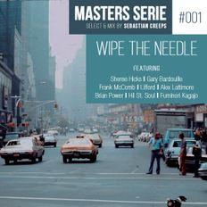 Sebastian Creeps - Wipe the Needle (Masters Serie #001)