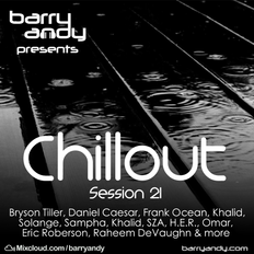 Chillout Session 21 // @IAmBarryAndy on IG, FB & Twitter