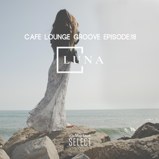 Cafe Lounge Groove Episode17