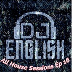 All House Sessions Ep 16