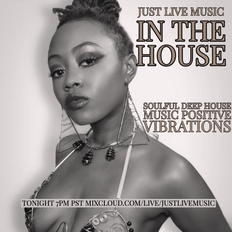 IN THE HOUSE - PRESENTED BY JUST LIVE MUSIC