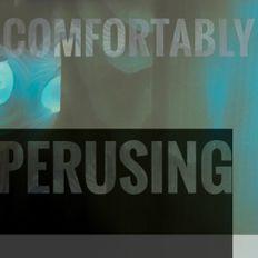 Comfortably Perusing - Selection 1