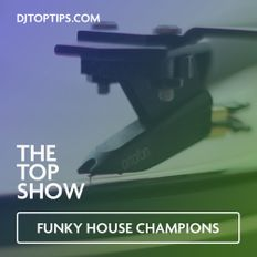 Funk House Champions - Masters of Funk - The Top Show E30