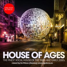 House Of Ages (Classic Vocal House Megamix) - mixed by DJ Prince (Norway)