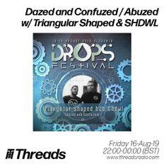 Dazed and Confuzed - Abuzed w/ Triangular Shaped & shdwl - 16-Aug-19