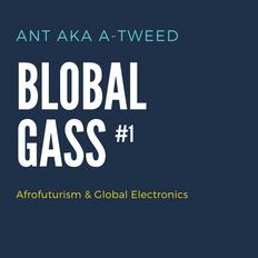 BLOBAL GASS #1 - Afrofuturism & Global Electronics