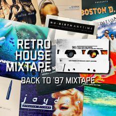 Retro House Mixtape - Episode 97 (Back to '97 Mix)