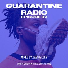 QUARANTINE RADIO EPISODE 02 by JAVS & ELEY