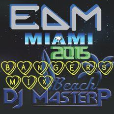 DJMP EDM Miami Beach Party 2015 (Bangers MIX)