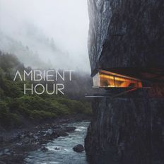 Ambient Hour: Episode 11 (Season 3)