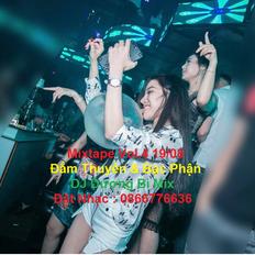 - Mixtape Vol.4 19/08/2019 | Đắm Thuyền & Bạc Phận - Trôi Ke Nên Nghe Future | DJ Dượng Bi Mix
