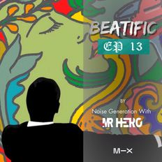 Beatific EP #13  Noise Generation With Mr HeRo