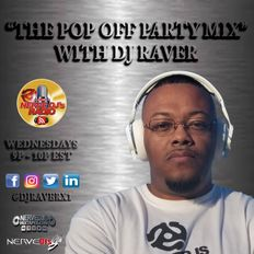 The Pop Off Party Mix with DJ Raver #176