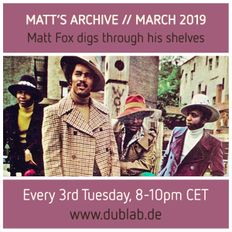 MATT'S ARCHIVE | Matt Fox digs through his shelves | March 2019 | dublab.de (60s/70s/80s Soul, Jazz)