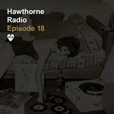 Hawthorne Radio Episode 18 (11/7/2017)