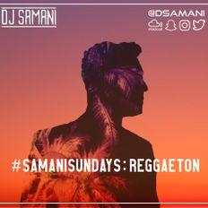 #SamaniSundays - Reggaeton With A Twist