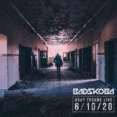 Badskoba - hard techno LIVE 6/10/20