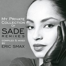 My Private Collection of SADE Remixes 2021