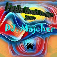 DJ. Majcher - Feels Good Tonight 2020