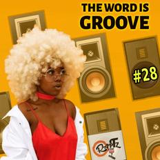 THE WORD IS GROOVE #28 (Radio RapTZ)