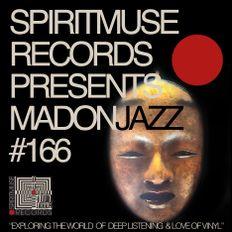 Spiritmuse Records presents: MADONJAZZ #166