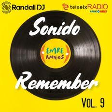 Randall Dj - Sonido Remember Vol. 9 (Entre Amigos - TeleElx Radio Marca)
