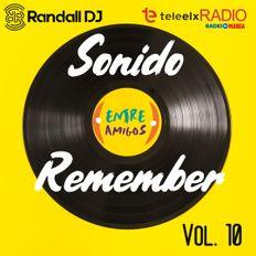 Randall Dj - Sonido Remember Vol. 10 (Entre Amigos - TeleElx Radio Marca)