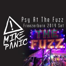 Mike Panic - Psy At The Fuzz - Freezer Burn 2019 Saturday Night Set