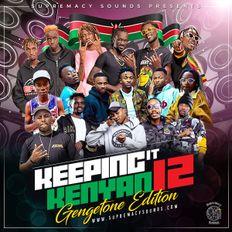 keeping it kenyan Vol 12 ( GENGETONE ) RAW