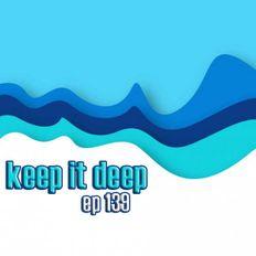 Keep It Deep Ep:139
